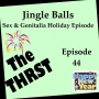 Artwork for Jingle Balls: Sex and Genitalia Holiday Episode -- THRST044