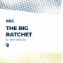 Artwork for 65: The Big Ratchet (پله بزرگ)