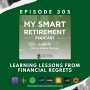 Artwork for Ep 305: Learning Lessons From Financial Regrets