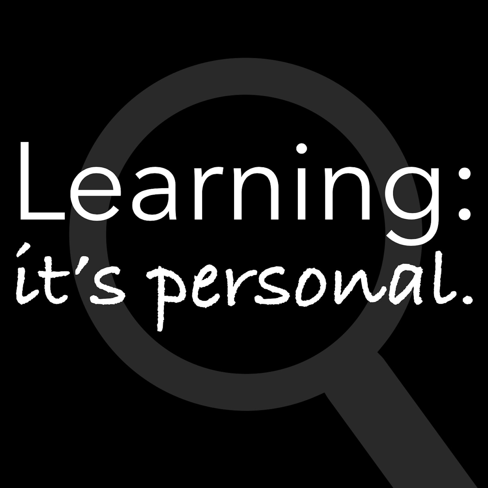 Learning: it's personal. show art