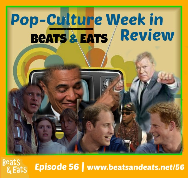 B&E #56: Pop Culture Tour | Royal Princes Visit Memphis | Star Wars VII | Kentucky Derby | William Shatner Raps | White House Dinner | Sterling, Silver, the NBA, and SNL