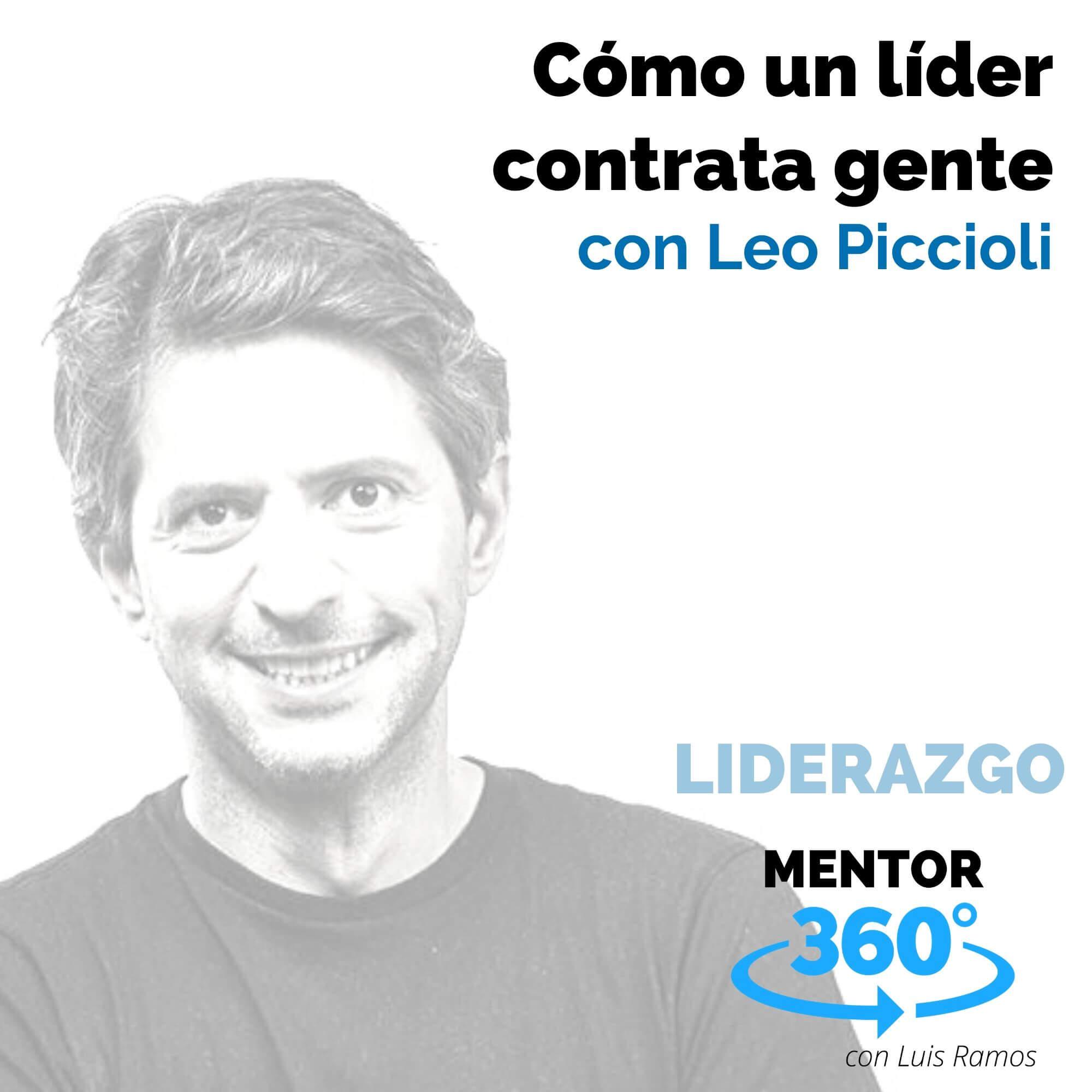 Cómo un líder contrata gente, con Leo Piccioli - LIDERAZGO