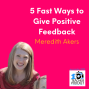 Artwork for 5 Fast Ways to Give Positive Feedback