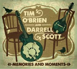 FTB Show #228 features the new album by Tim O'Brien & Darrell Scott called 'Memories & Moments'