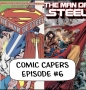 Artwork for Man of Steel #5 vs Man of Steel #5: Comic Capers Episode #6