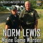 Artwork for 006 Norm Lewis - Maine Game Warden