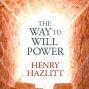 Artwork for 005 - Book Review: The Way to Will Power by Henry Hazlitt