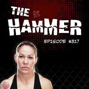 The Hammer MMA Radio - Episode 317