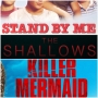 Artwork for Week 25: (Stand by Me (1986), The Shallows (2016), Killer Mermaid (2014))
