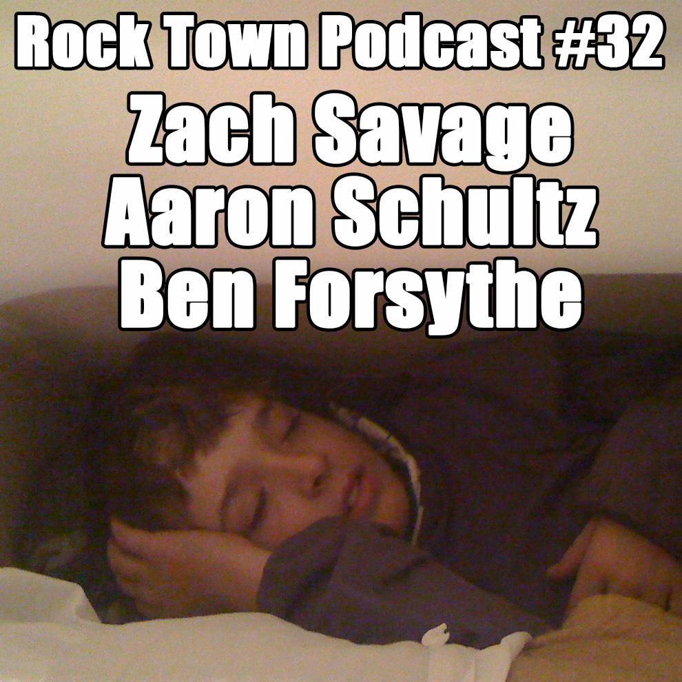 #32: Aaron Schultz, Zach Savage, Ben Forsythe