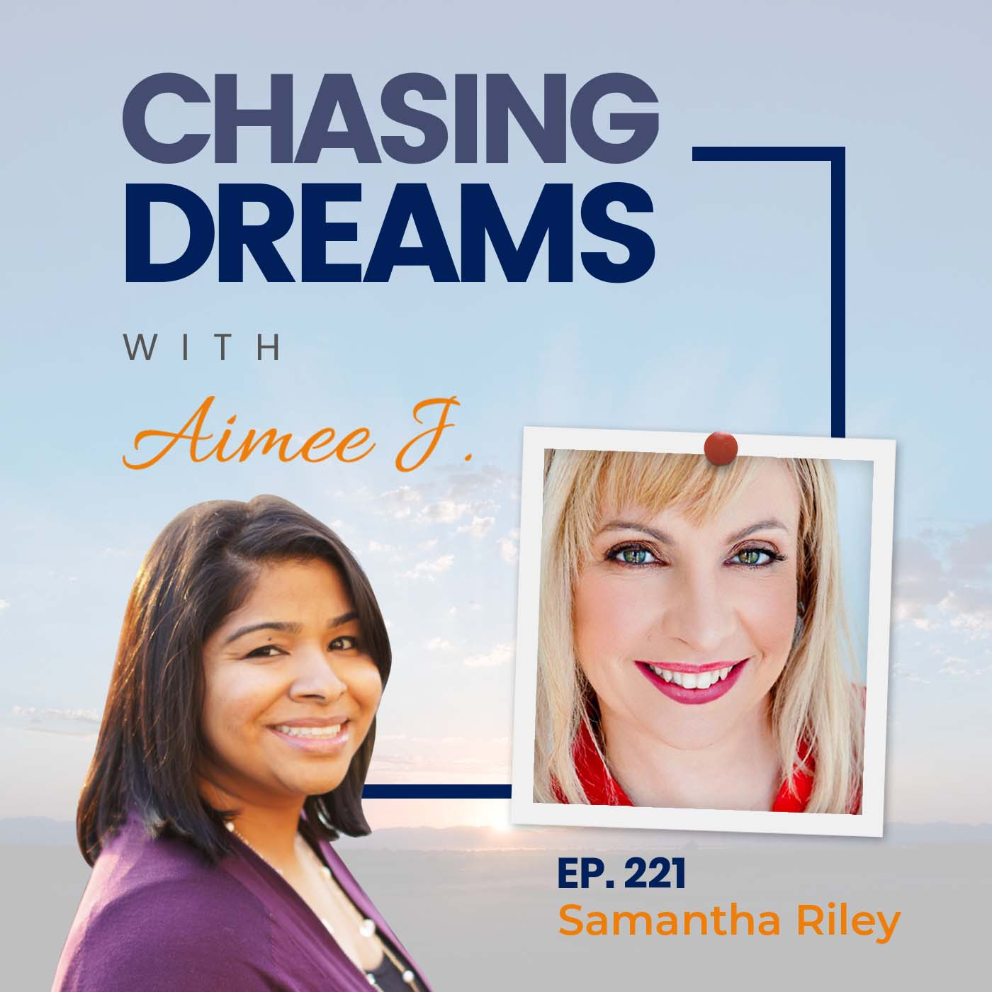 Ep. 221: Samantha Riley - Choose To Live Your Life By Design