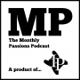 Artwork for The Monthly Passions Podcast - Issue 12