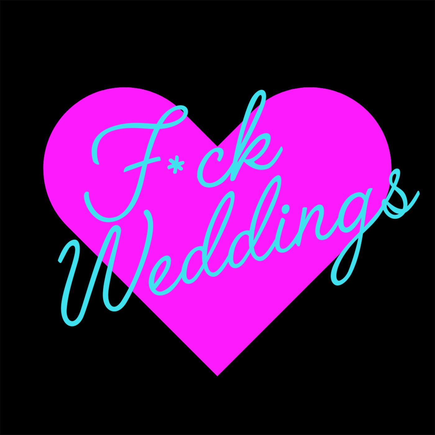 F*ck Weddings Podcast show art