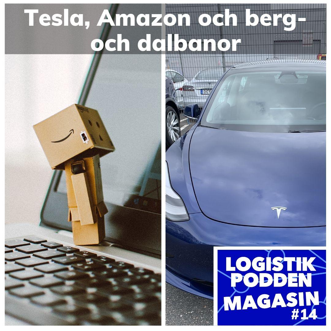 Logistikpodden Magasin #14 - Tesla, Amazon och berg- och dalbanor
