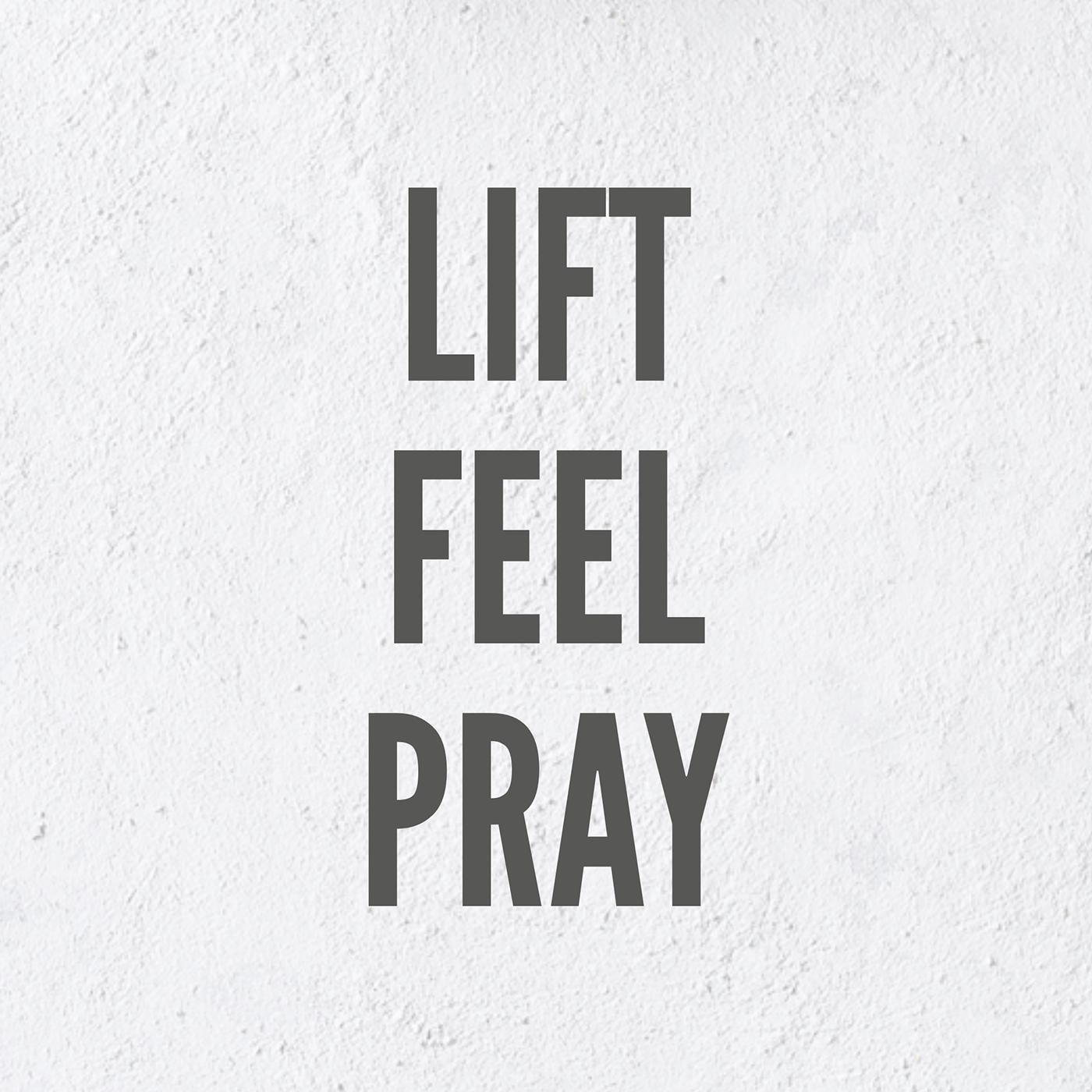 Lift Feel Pray show art