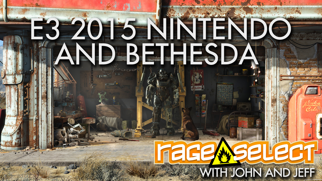 Rage Select E3 2015 Podcast Part One - Nintendo World Championsips and Bethesda with John and Jeff