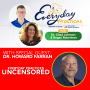 Artwork for Episode 78 - Everyday Practices UNCENSORED with Dr. Howard Farran
