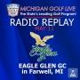 Artwork for MGL RADIO - May 11 - Eagle Glen GC in Farwell