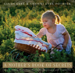 """A Mother's Book of Secrets"" with Linda Eyre & Shawni Eyre Pothier"
