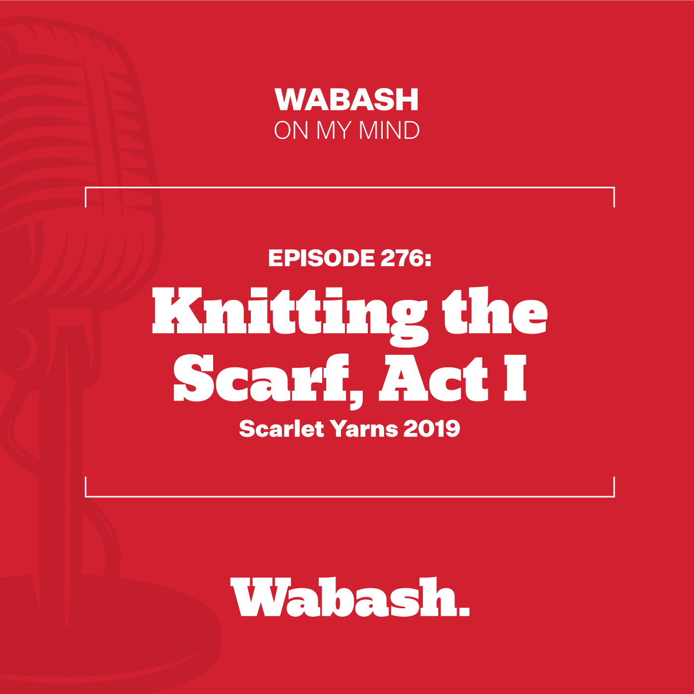 #276: Knitting the Scarf, Act I (Scarlet Yarns 2019)