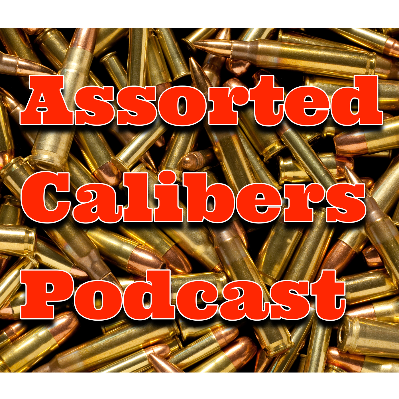 Artwork for Assorted Calibers Podcast Ep 060