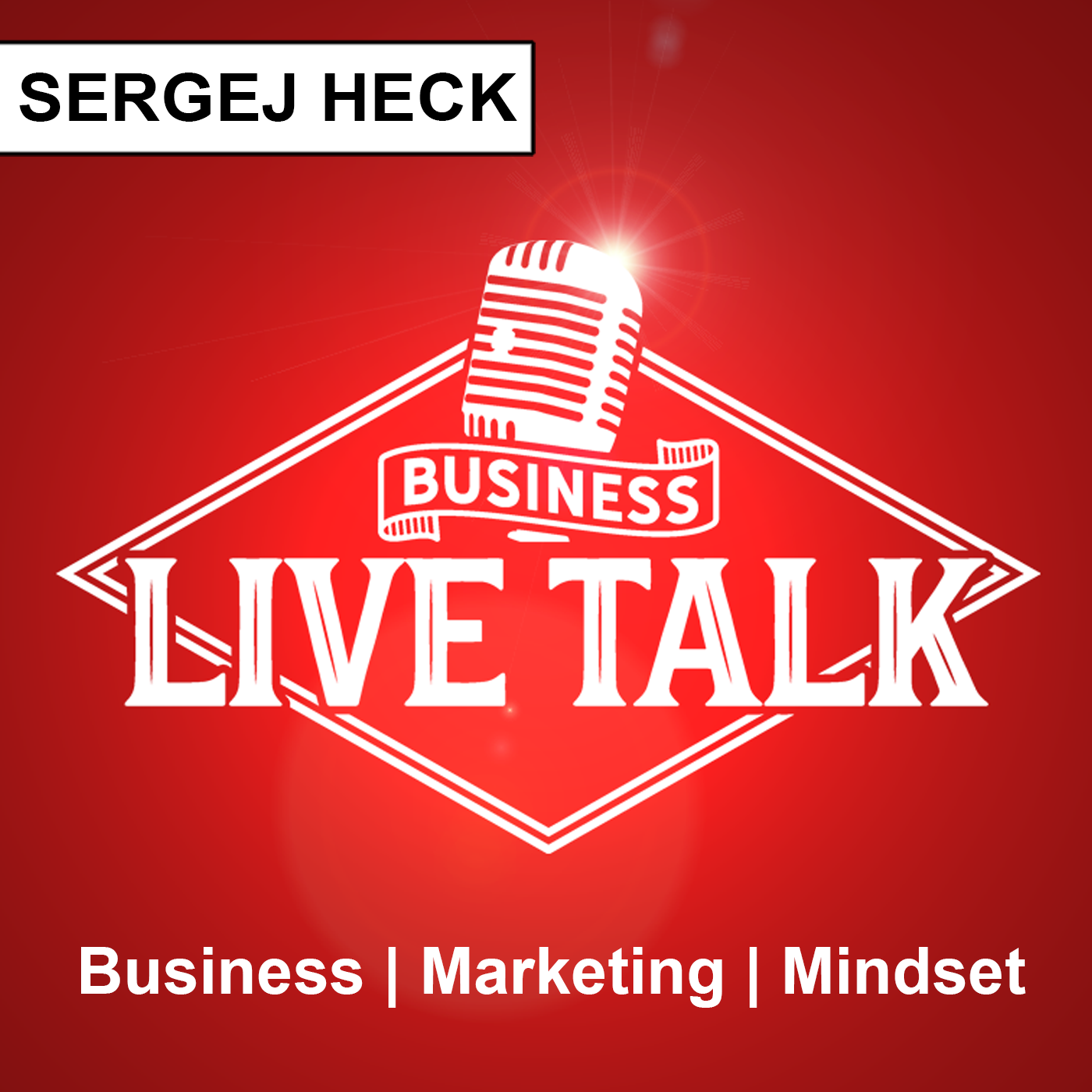 Business Live Talk mit Sergej Heck: Business   Marketing   Mindset   Live und Authentisch