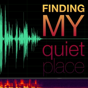 Finding My Quiet Place