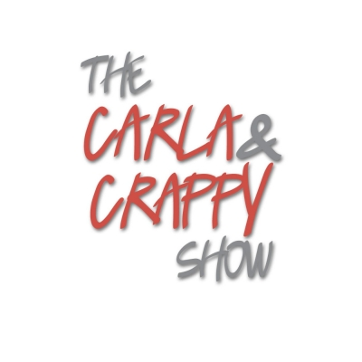 The Carla and Crappy Show show image