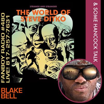 Fanboy Radio #480 - Blake Bell LIVE