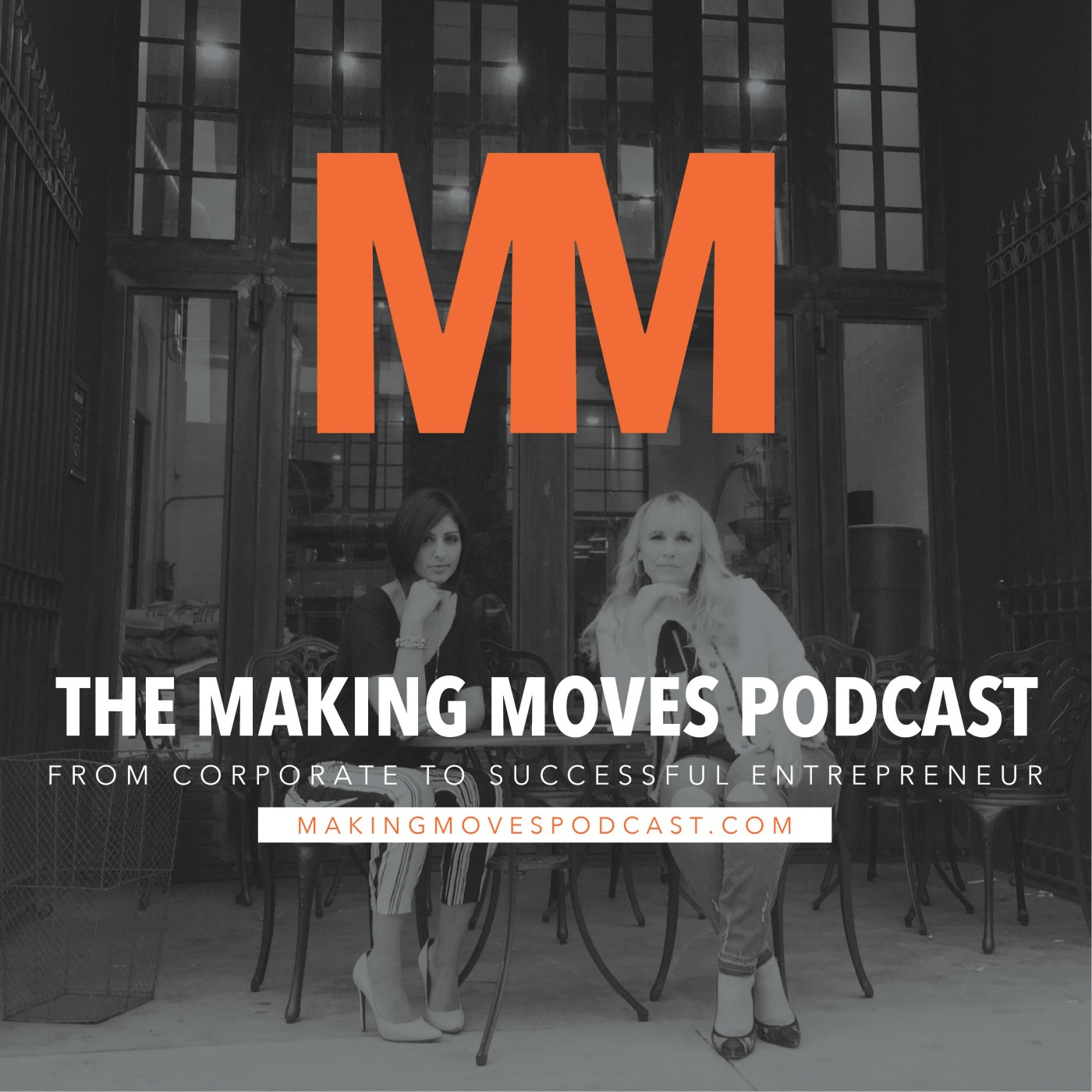 Making Moves Podcast | Corporate to Successful Entrepreneur show art