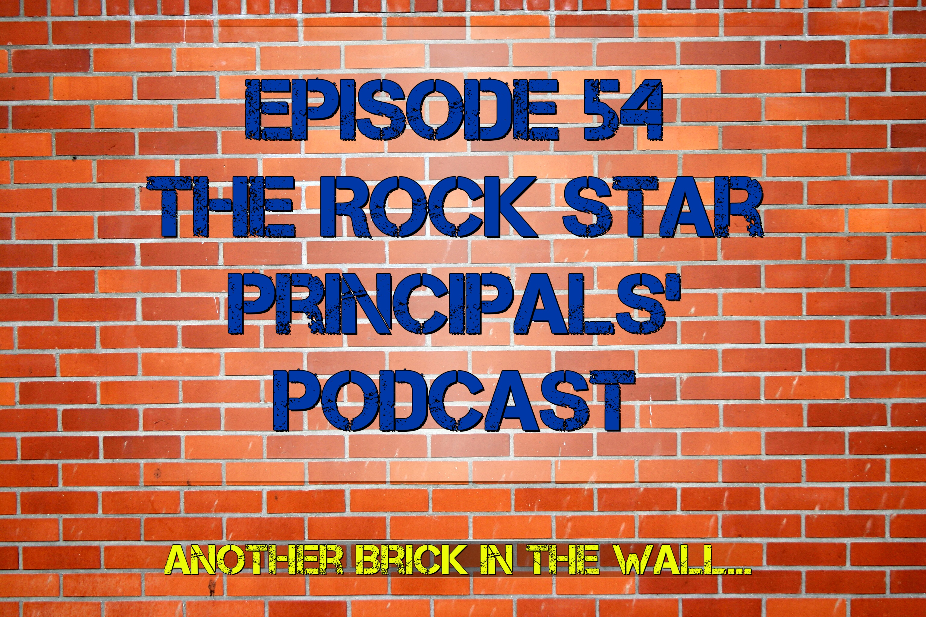 Episode 54: The Rock Star Principals' Podcast
