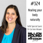 Artwork for 324 Dr Corinne Weaver: Healing your body naturally