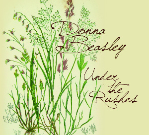 FTB #85 featuring DONNA BEASLEY'S Under The Rushes