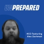 Artwork for 003 - Unprepared: Use This Time To Understand Your Processes with Alex Zachman