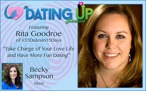 Rita Goodroe: Take Charge of Your Love Life and Have More Fun Dating