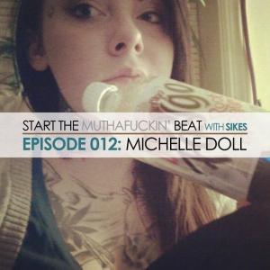 Start The Beat 012: MICHELLE DOLL