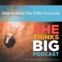 Artwork for 049 How to Build The Tribe You Lead