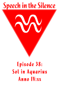 Episode 38: Sol in Aquarius, Year 108