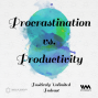 Artwork for Ep. 43: Procrastination vs. Productivity