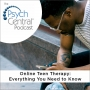 Artwork for Online Teen Therapy: Everything You Need to Know