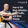 Artwork for 263 - How to Get More Attention, More Traffic, and More Income
