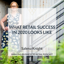 The Bringing Business to Retail Show: What Retail Success In 2020
