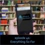 Artwork for Episode 41: Everything So Far
