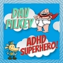 Artwork for S3 Ep17: Author Dav Pilkey is an ADHD Superhero