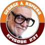 Artwork for EP237 - Thank You George Romero