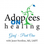 Artwork for Healing Series: Grief Part 1 with Janet Nordine, MS, LMFT