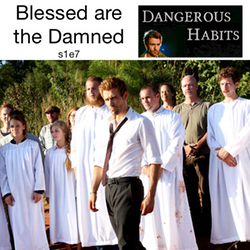 s1e7 Blessed are the Damned