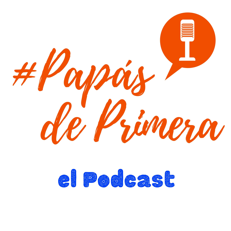 Papás de Primera el Podcast