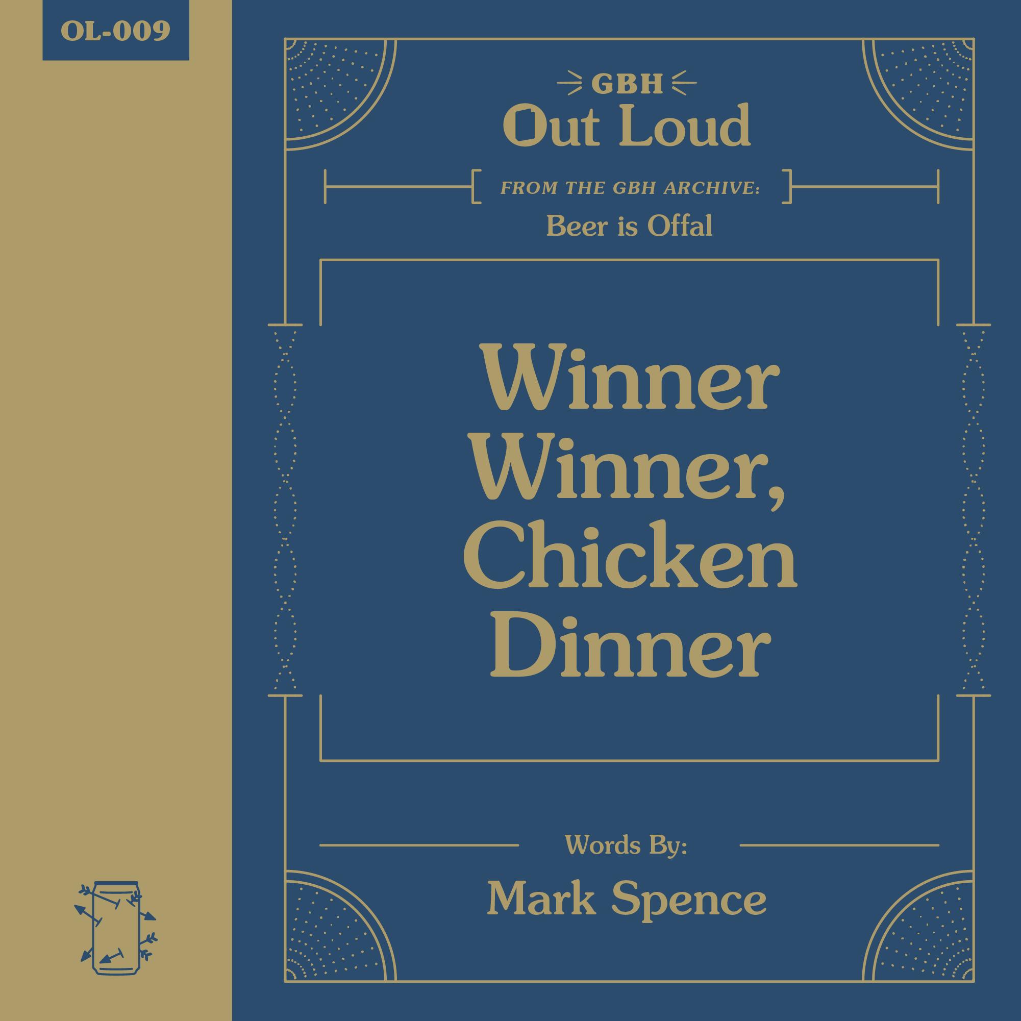 """OL-009 Mark Spence Reads """"Winner Winner Chicken Dinner"""" from Beer is Offal"""