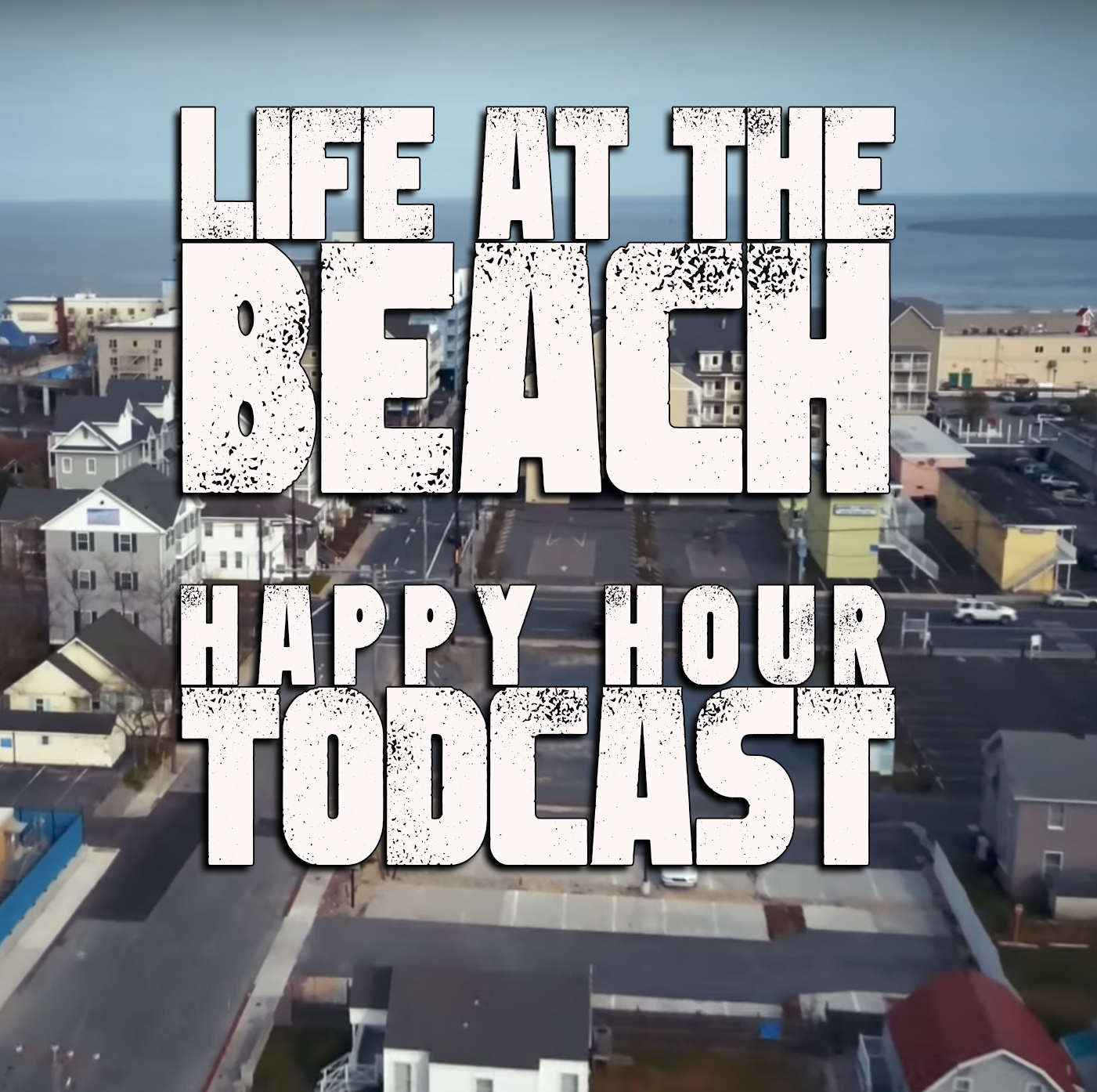 Happy Hour Todcast: Life at  the Beach show art